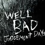 WellBad: Auf den Spuren von Tom Waits, Willie Dixon, The Black Keys